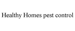 mark for HEALTHY HOMES PEST CONTROL, trademark #85309667