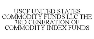mark for USCF UNITED STATES COMMODITY FUNDS LLC THE 3RD GENERATION OF COMMODITY INDEX FUNDS, trademark #85310031