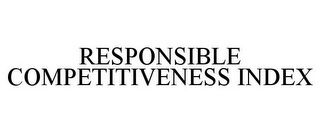 mark for RESPONSIBLE COMPETITIVENESS INDEX, trademark #85310289