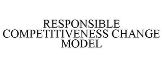 mark for RESPONSIBLE COMPETITIVENESS CHANGE MODEL, trademark #85310295