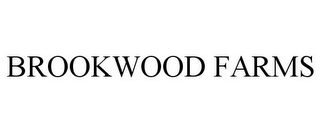 mark for BROOKWOOD FARMS, trademark #85310329