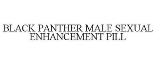 mark for BLACK PANTHER MALE SEXUAL ENHANCEMENT PILL, trademark #85310514