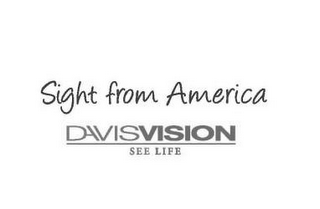 mark for SIGHT FROM AMERICA DAVISVISION SEE LIFE, trademark #85312244