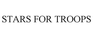 mark for STARS FOR TROOPS, trademark #85312267