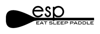 mark for ESP EAT SLEEP PADDLE, trademark #85312617
