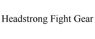 mark for HEADSTRONG FIGHT GEAR, trademark #85313056