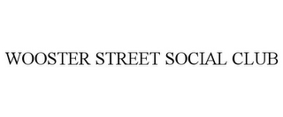 mark for WOOSTER STREET SOCIAL CLUB, trademark #85313710