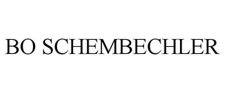 mark for BO SCHEMBECHLER, trademark #85314630