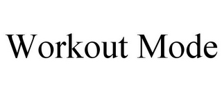 mark for WORKOUT MODE, trademark #85314633