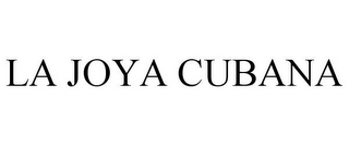 mark for LA JOYA CUBANA, trademark #85315653