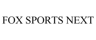 mark for FOX SPORTS NEXT, trademark #85316189