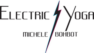 mark for ELECTRIC YOGA MICHELE BOHBOT, trademark #85316403