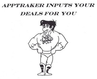 mark for APPTRAKER INPUTS YOUR DEALS FOR YOU M1, trademark #85316881