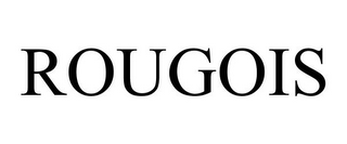 mark for ROUGOIS, trademark #85317090
