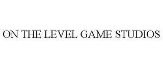 mark for ON THE LEVEL GAME STUDIOS, trademark #85317589