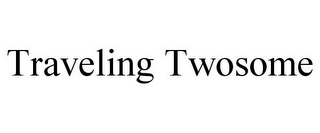 mark for TRAVELING TWOSOME, trademark #85317764