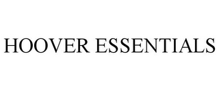 mark for HOOVER ESSENTIALS, trademark #85318293