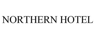 mark for NORTHERN HOTEL, trademark #85318318