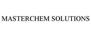 mark for MASTERCHEM SOLUTIONS, trademark #85319180