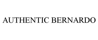mark for AUTHENTIC BERNARDO, trademark #85319461