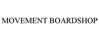 mark for MOVEMENT BOARDSHOP, trademark #85319574