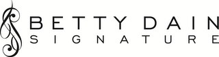 mark for BETTY DAIN SIGNATURE, trademark #85319653