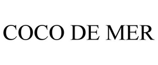 mark for COCO DE MER, trademark #85320513