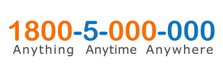 mark for 1800-5-000-000 ANYTHING ANYTIME ANYWHERE, trademark #85321073