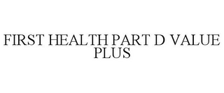 mark for FIRST HEALTH PART D VALUE PLUS, trademark #85321511