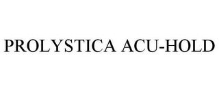 mark for PROLYSTICA ACU-HOLD, trademark #85321517