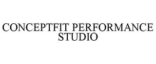 mark for CONCEPTFIT PERFORMANCE STUDIO, trademark #85322197
