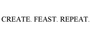 mark for CREATE. FEAST. REPEAT., trademark #85322499