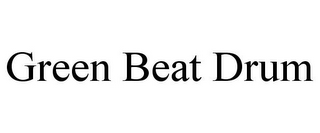 mark for GREEN BEAT DRUM, trademark #85322623