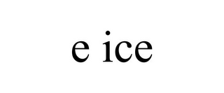mark for E ICE, trademark #85322691
