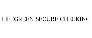 mark for LIFEGREEN SECURE CHECKING, trademark #85322929