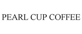 mark for PEARL CUP COFFEE, trademark #85323098