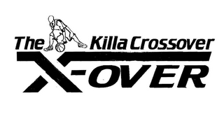 mark for THE KILLA CROSSOVER X-OVER, trademark #85323278