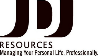 mark for JDJ RESOURCES: MANAGING YOUR PERSONAL LIFE. PROFESSIONALLY., trademark #85323567
