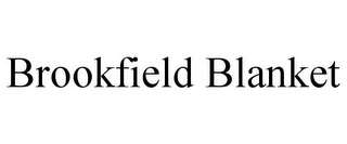 mark for BROOKFIELD BLANKET, trademark #85324004