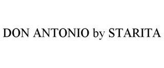 mark for DON ANTONIO BY STARITA, trademark #85327359