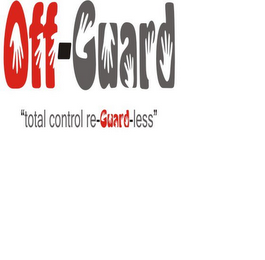 "mark for OFF-GUARD ""TOTAL CONTROL RE-GUARD-LESS"", trademark #85327647"