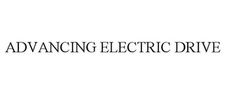 mark for ADVANCING ELECTRIC DRIVE, trademark #85328882