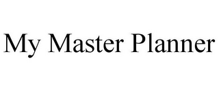 mark for MY MASTER PLANNER, trademark #85329610