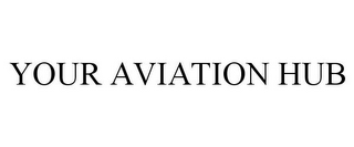 mark for YOUR AVIATION HUB, trademark #85330555