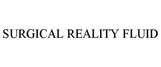 mark for SURGICAL REALITY FLUID, trademark #85331311