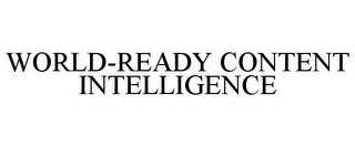 mark for WORLD-READY CONTENT INTELLIGENCE, trademark #85331327