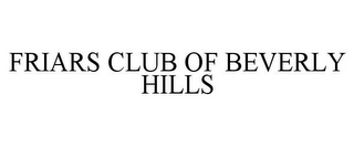 mark for FRIARS CLUB OF BEVERLY HILLS, trademark #85331488