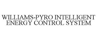 mark for WILLIAMS-PYRO INTELLIGENT ENERGY CONTROL SYSTEM, trademark #85332548