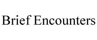 mark for BRIEF ENCOUNTERS, trademark #85333370