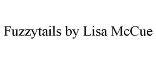 mark for FUZZYTAILS BY LISA MCCUE, trademark #85333442